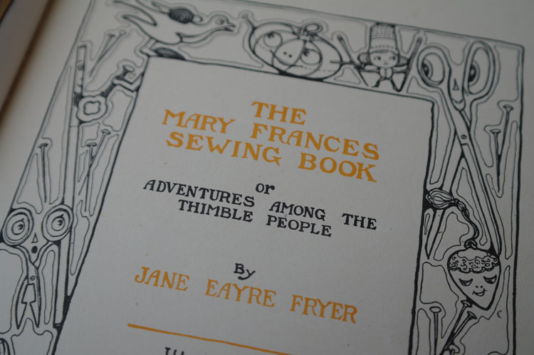 Antique sewing book. The Mary Frances Sewing Book or Adventures Among the Thimble People, by Jane Eayre Fryer.